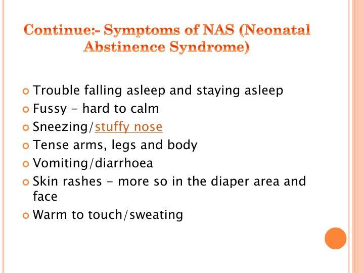 Continue:- Symptoms