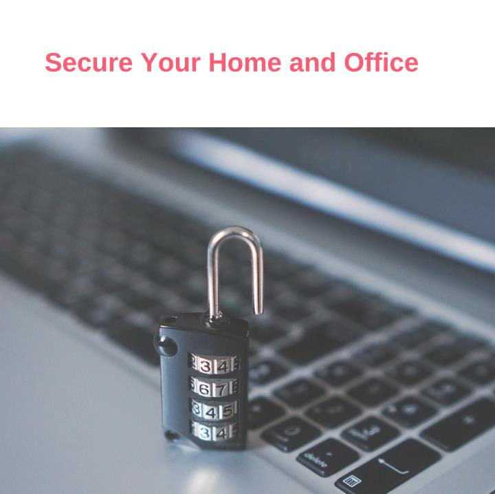 Secure Your Home and Office