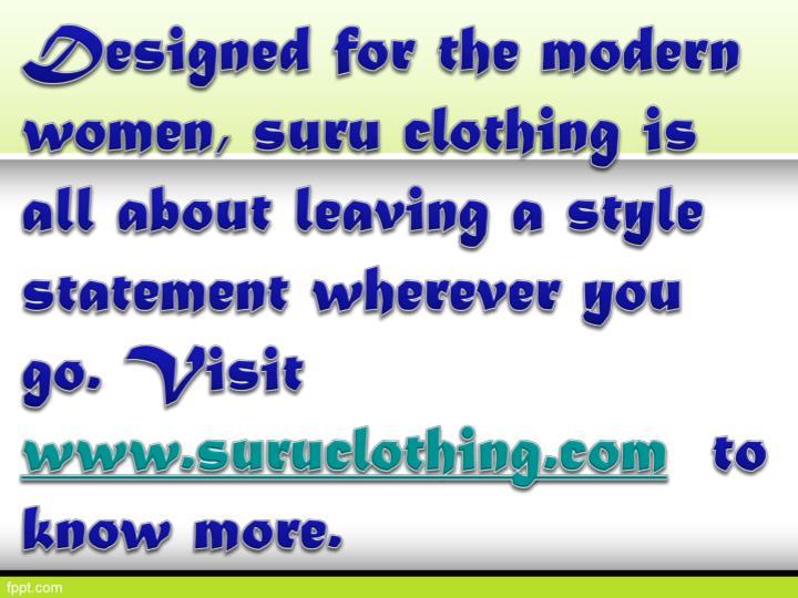 Designed for the modern women,