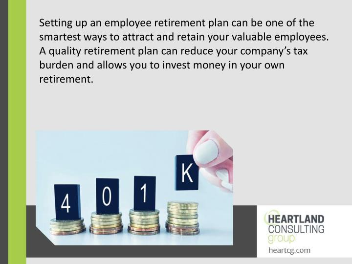 Setting up an employee retirement plan can be one of the smartest ways to attract and retain your va...