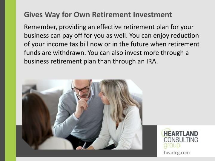 Gives Way for Own Retirement Investment