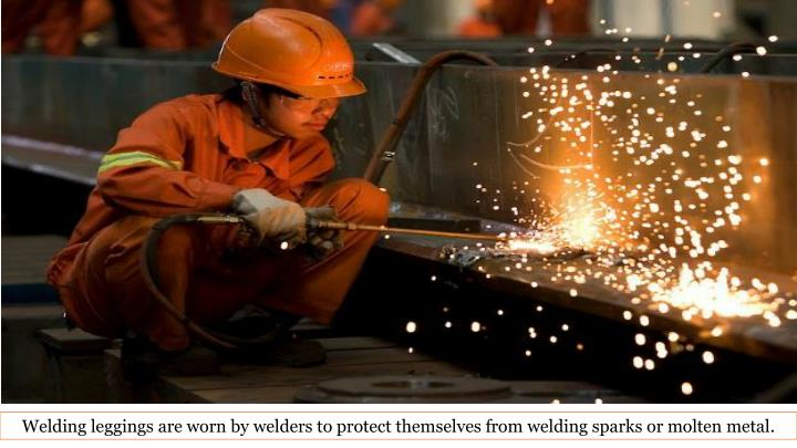 Welding leggings are worn by welders to protect themselves from welding sparks or molten metal