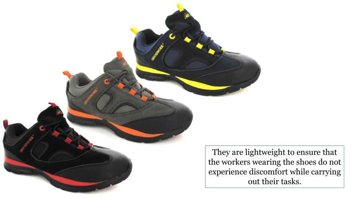 They are lightweight to ensure that the workers wearing the shoes do not experience discomfort while carrying out their tasks
