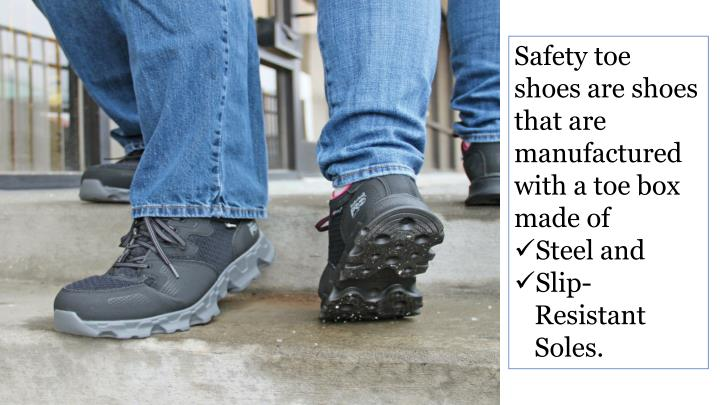 Safety toe shoes are shoes that are manufactured with a toe box made of