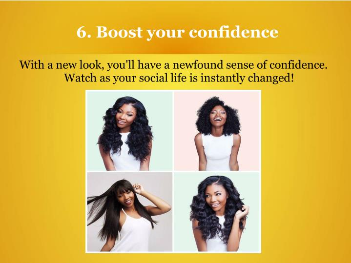 6. Boost your confidence