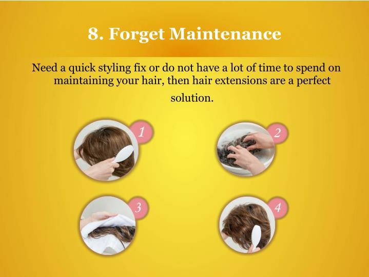 8. Forget Maintenance