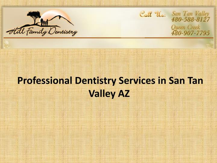 Professional dentistry s ervices in san tan valley az