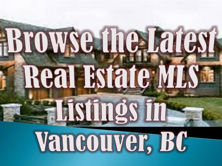 Browse the latest real estate mls listings in vancouver bc