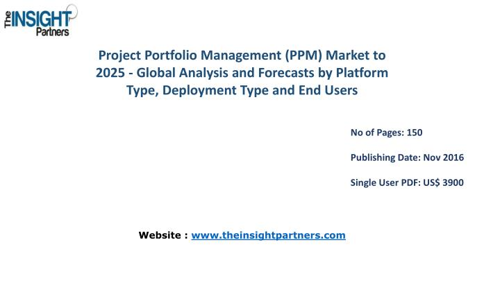 Project Portfolio Management (PPM) Market to 2025 - Global Analysis and Forecasts by Platform Type, ...