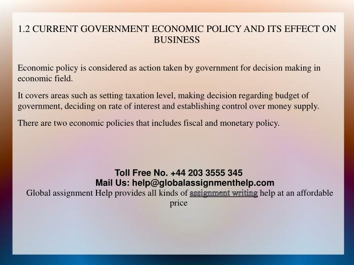 1.2 CURRENT GOVERNMENT ECONOMIC POLICY AND ITS EFFECT ON BUSINESS