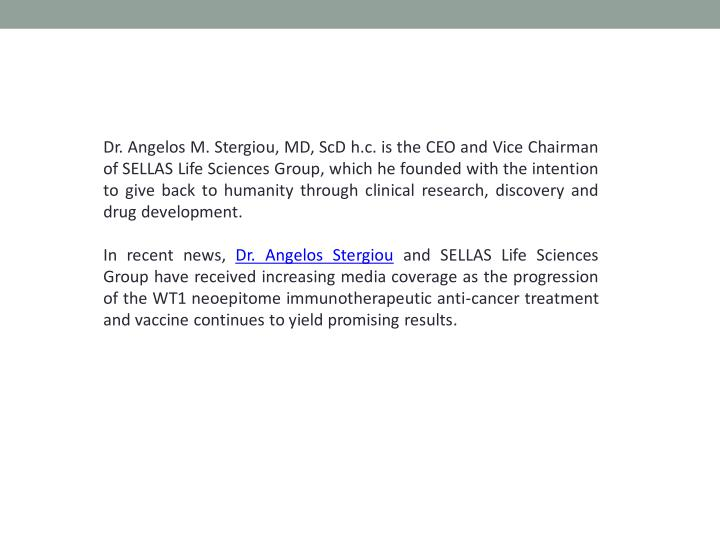 Dr. Angelos M. Stergiou, MD, ScD h.c. is the CEO and Vice Chairman
