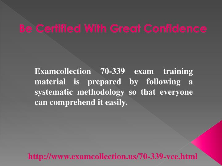 Be Certified With Great Confidence