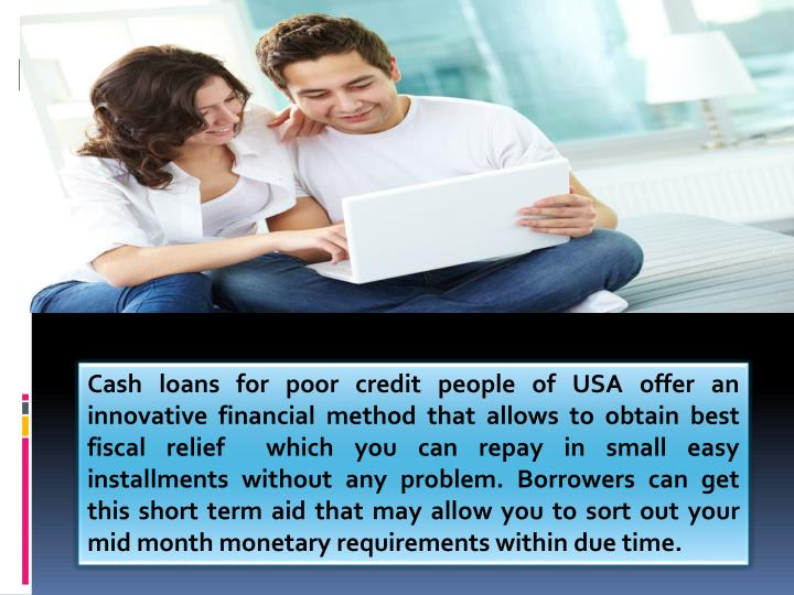 Cash loans for poor credit people of USA offer an