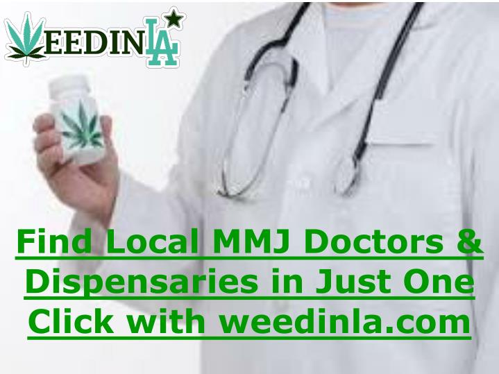 find local mmj doctors dispensaries in just one click with weedinla com n.