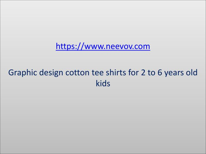 Https www neevov com graphic design cotton tee shirts for 2 to 6 years old kids