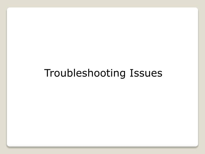 Troubleshooting Issues