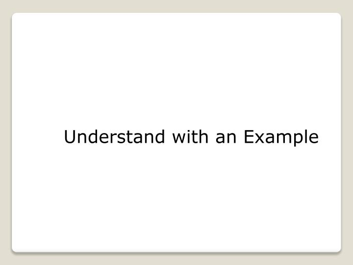 Understand with an Example