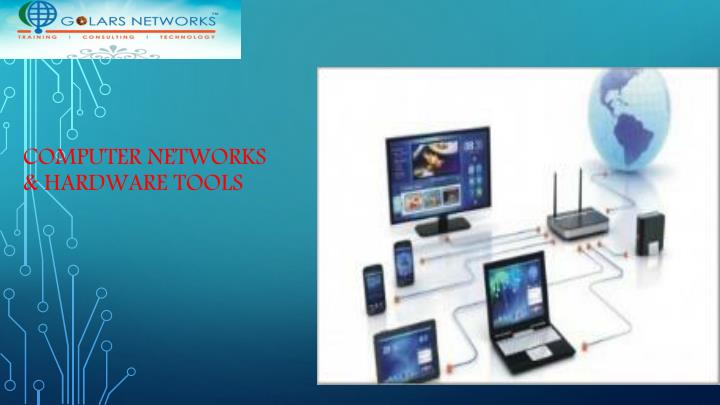Computer networks hardware tools