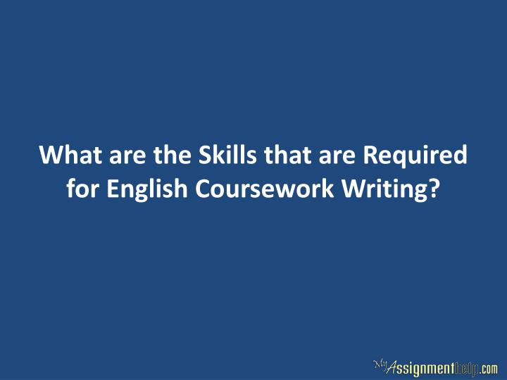 What are the Skills that are Required for English Coursework Writing?