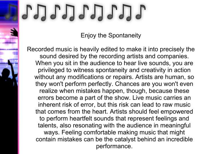 Enjoy the Spontaneity