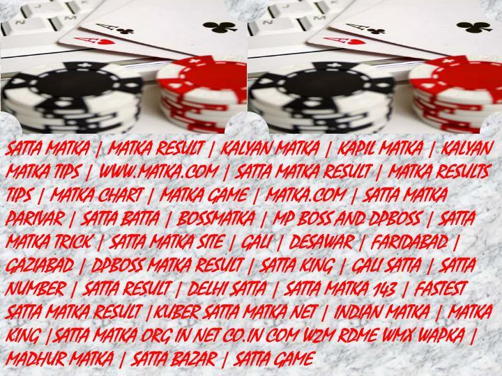SATTA MATKA | MATKA RESULT | KALYAN MATKA | KAPIL MATKA | KALYAN MATKA TIPS | WWW.MATKA.COM | SATTA MATKA RESULT | MATKA RESULTS TIPS | MATKA CHART | MATKA GAME | MATKA.COM | SATTA MATKA PARIVAR | SATTA BATTA | BOSSMATKA | MP BOSS AND DPBOSS | SATTA MATKA TRICK | SATTA MATKA SITE | GALI | DESAWAR | FARIDABAD | GAZIABAD | DPBOSS MATKA RESULT | SATTA KING | GALI SATTA | SATTA NUMBER | SATTA RESULT | DELHI SATTA | SATTA MATKA 143 | FASTEST SATTA MATKA RESULT |KUBER SATTA MATKA NET | INDIAN MATKA | MATKA KING |SATTA MATKA ORG IN NET CO.IN COM W2M RDME WMX WAPKA | MADHUR MATKA | SATTA BAZAR | SATTA GAME