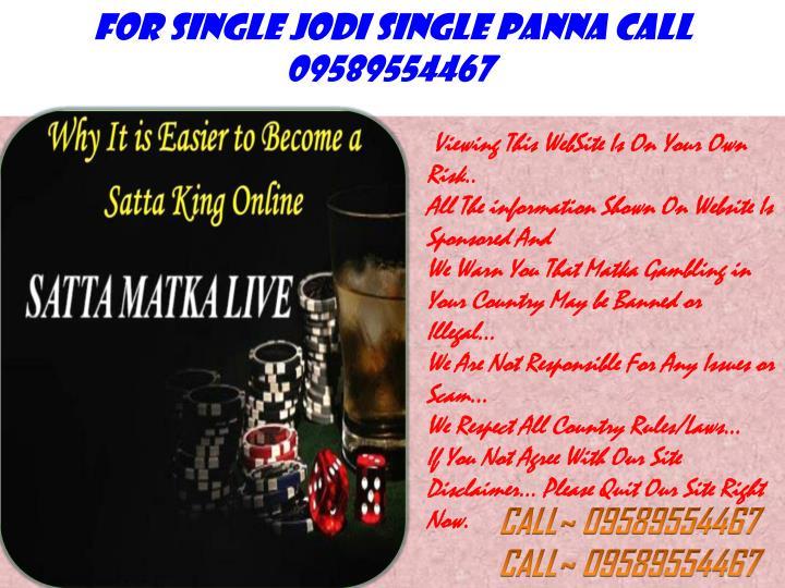FOR SINGLE JODI SINGLE PANNA CALL 09589554467