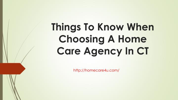 Things To Know When Choosing A Home Care Agency In CT