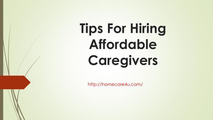 Tips For Hiring Affordable Caregivers
