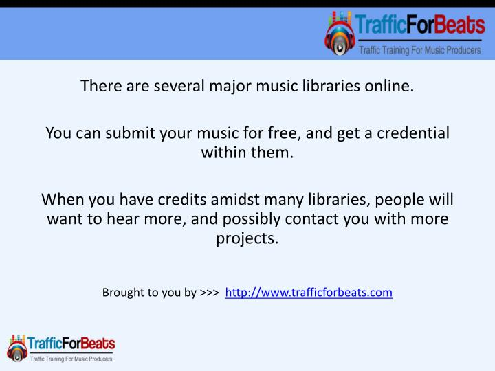 There are several major music libraries online.