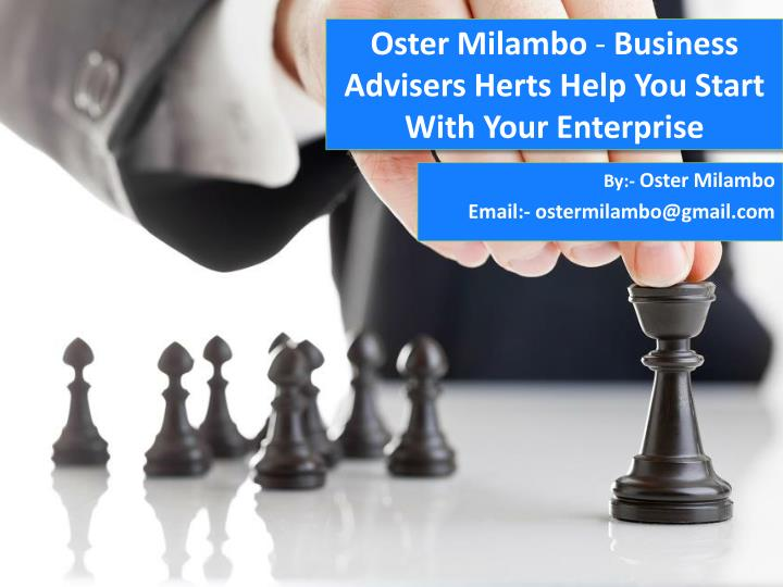 Oster milambo business advisers herts help you start with your enterprise