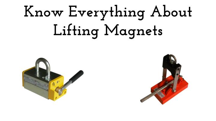 know everything about lifting magnets n.