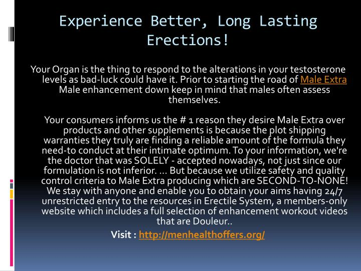 Experience better long lasting erections