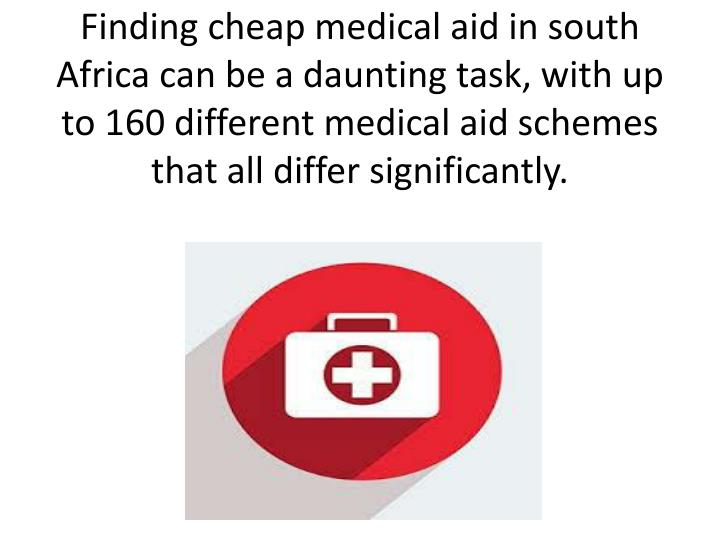 Finding cheapmedical aidin south Africa can be a daunting task, with up to 160 different medical...