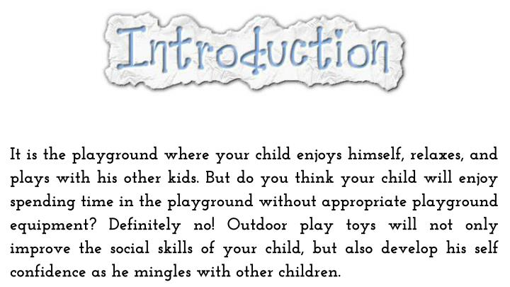 It is the playground where your child enjoys himself, relaxes, and plays with his other kids. But do...