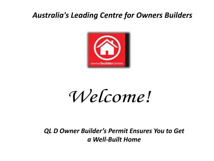 Australia's Leading Centre for Owners Builders