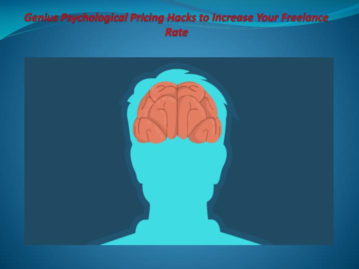 Genius psychological pricing hacks to increase your freelance rate