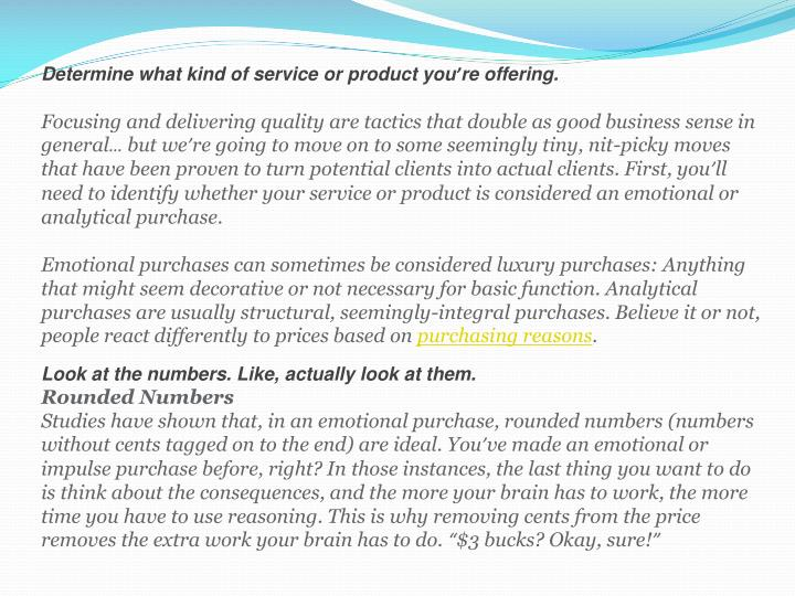 Determine what kind of service or product you