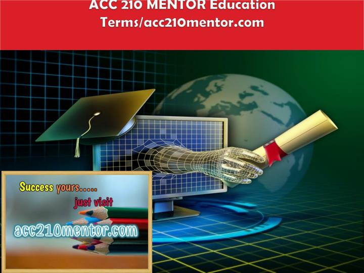 Acc 210 mentor education terms acc210mentor com