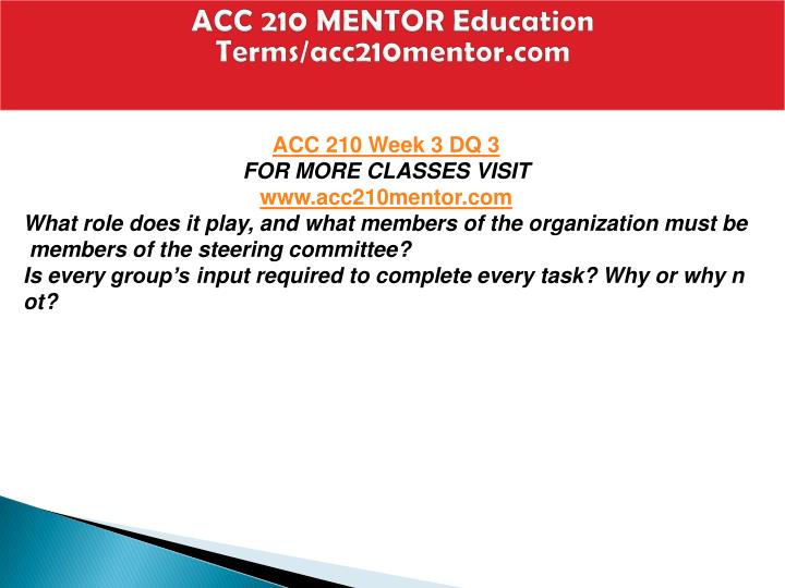 ACC 210 MENTOR Education  Terms/acc210mentor.com