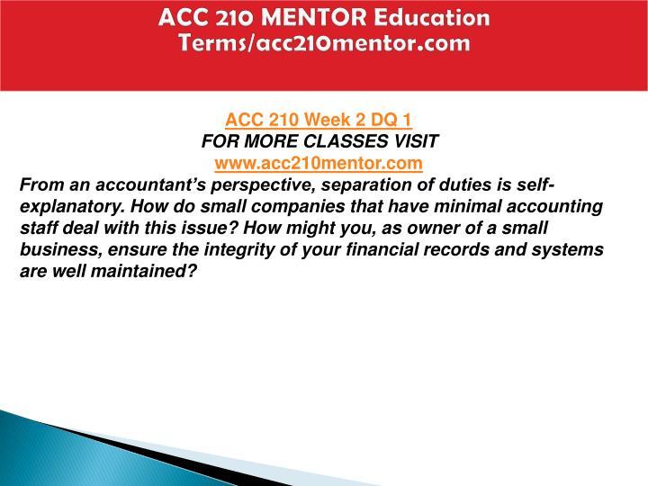 ACC 210 MENTOR Education  Terms/acc210mentor.com