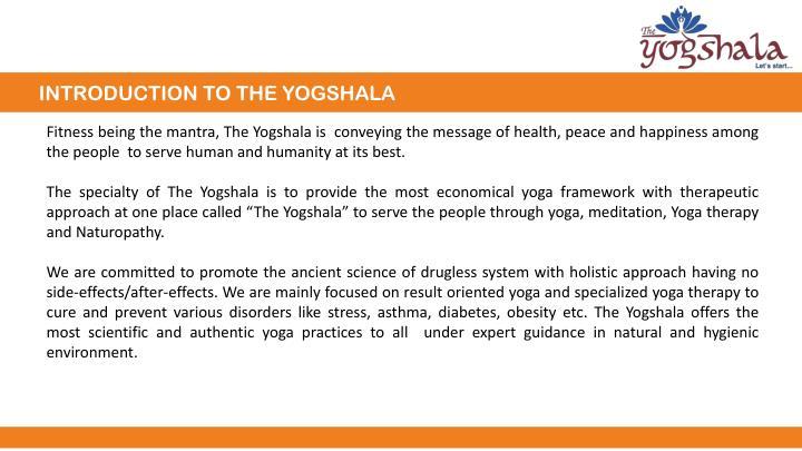 INTRODUCTION TO THE YOGSHALA