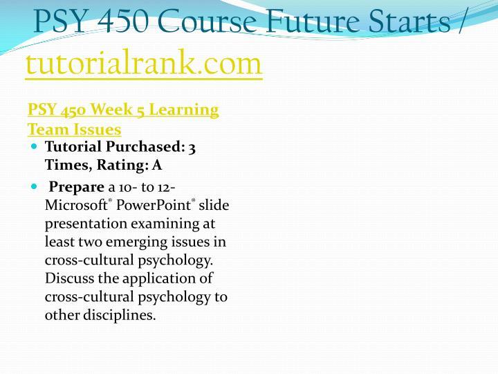 PSY 450 Course Future Starts /