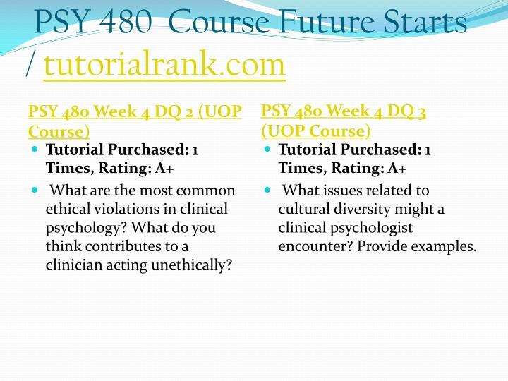 PSY 480  Course Future Starts /