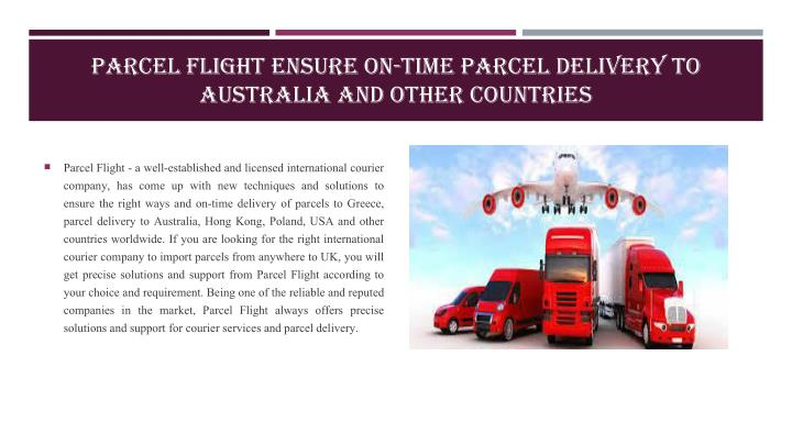 PARCEL FLIGHT ENSURE ON-TIME PARCEL DELIVERY TO