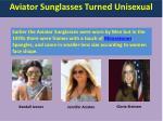 aviator sunglasses turned unisexual