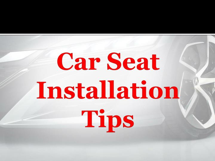 car seat installation tips n.