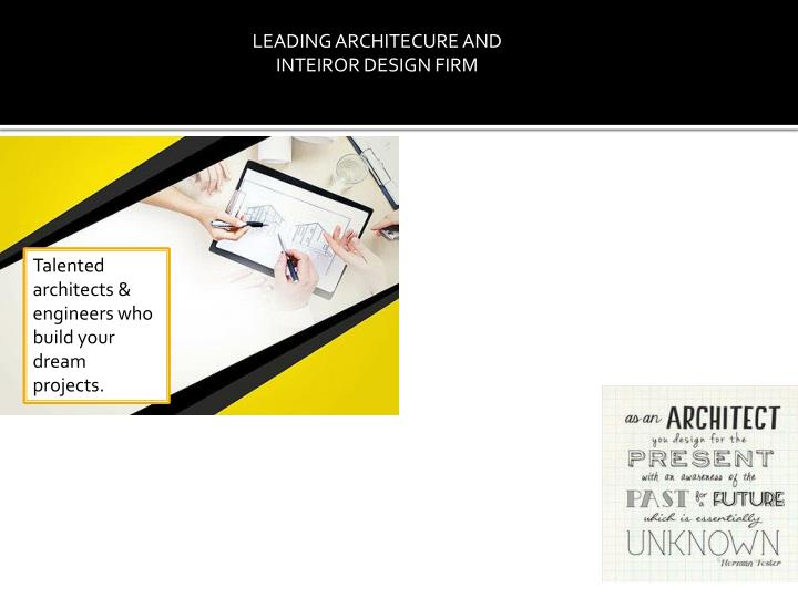 LEADING ARCHITECURE AND INTEIROR DESIGN FIRM