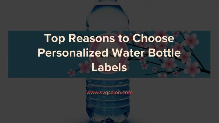 top reasons to choose personalized water bottle labels n.