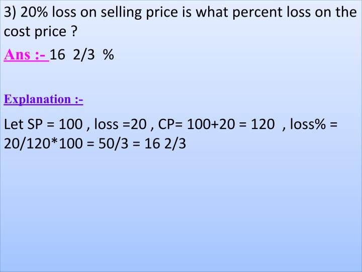 3)20%lossonsellingpriceiswhatpercentlossonthe