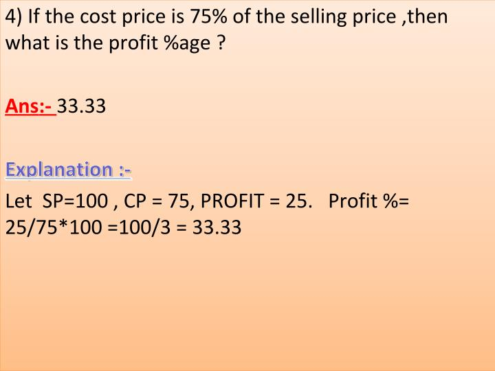 4)Ifthecostpriceis75%ofthesellingprice,then